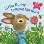 A Scratch & Sniff Easter Read: Little Bunny Follows His Nose!