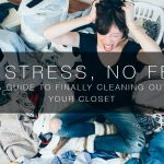 The No-Stress Guide To Cleaning Out Your Closet