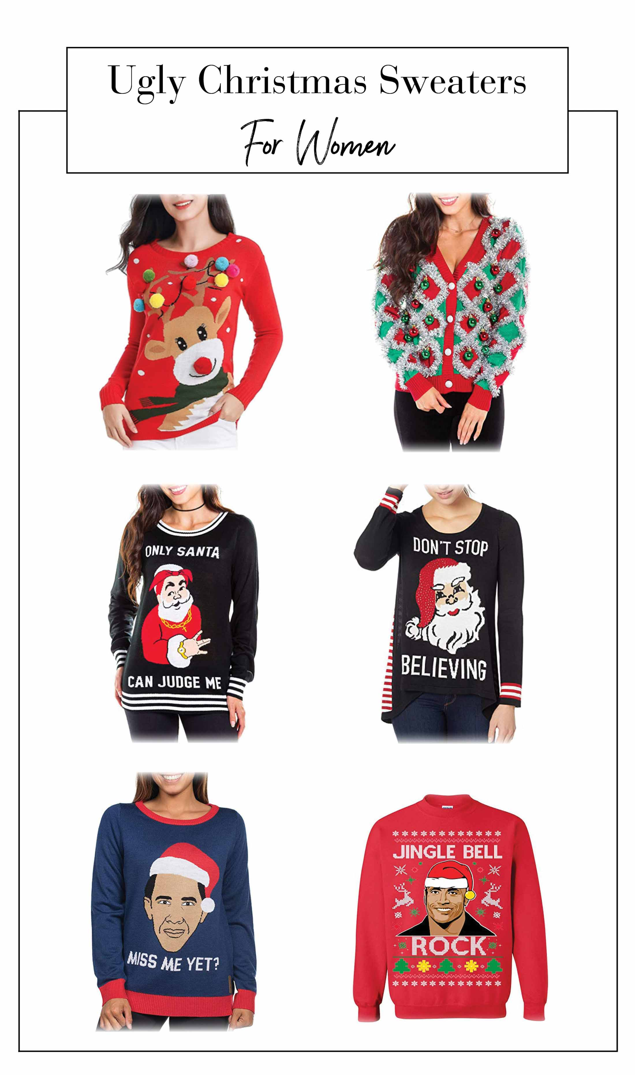 You know those kind-of awful, VERY ugly Christmas sweaters that return every holiday season? Well...these are best for women, men, kids and baby....says us.