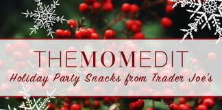 trader joe's must haves easy holiday party snacks