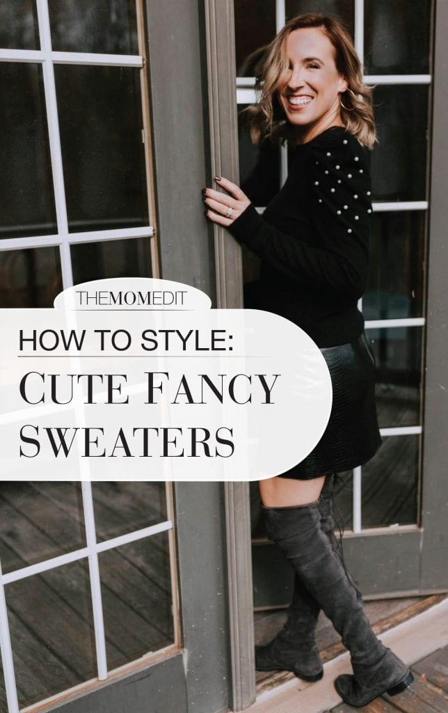 Fancy sweaters are a fun way to dress up — for holidays, with jeans, with skirts, in this era of Zoom....Cashmere or embellished, how to style dressy sweaters.