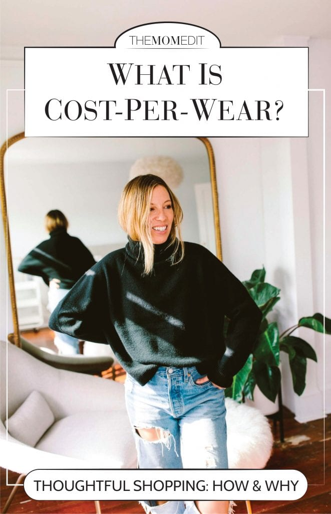 Cost-per-wear helps us stick to a budget + reduces waste by cutting down on unnecessary purchases. Shopping with cost-per-wear in mind is the 1st step in creating a closet that truly works.
