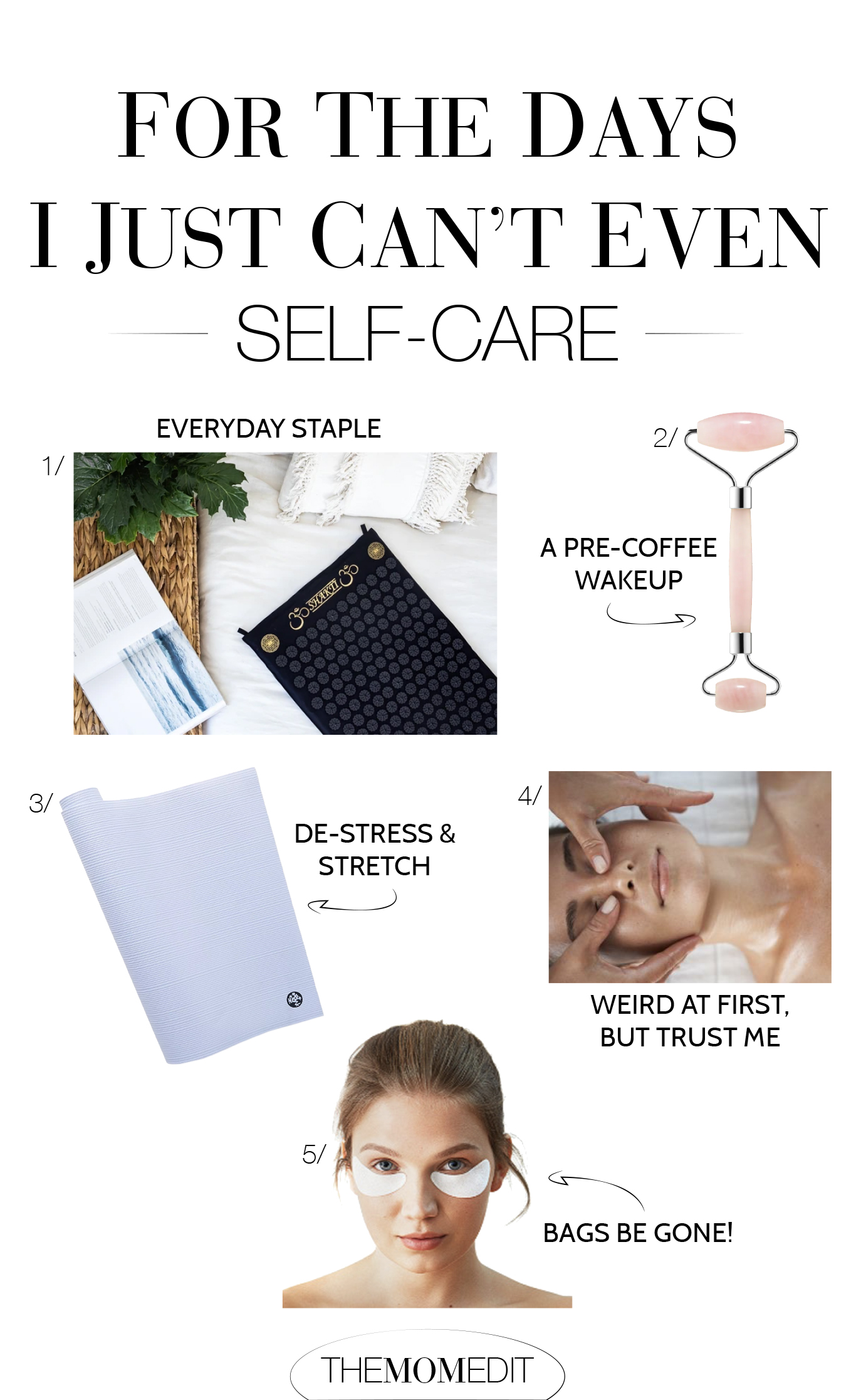 From yoga mats to facial massage, here's what helps me for the days when I truly #canteven, & my trusty black top + MOTHER Denim ain't cutting it.